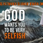 God wants you to be very selfish